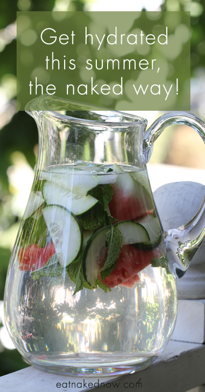 Get hydrated this summer, the naked way!  |  eatnakedkitchen.com