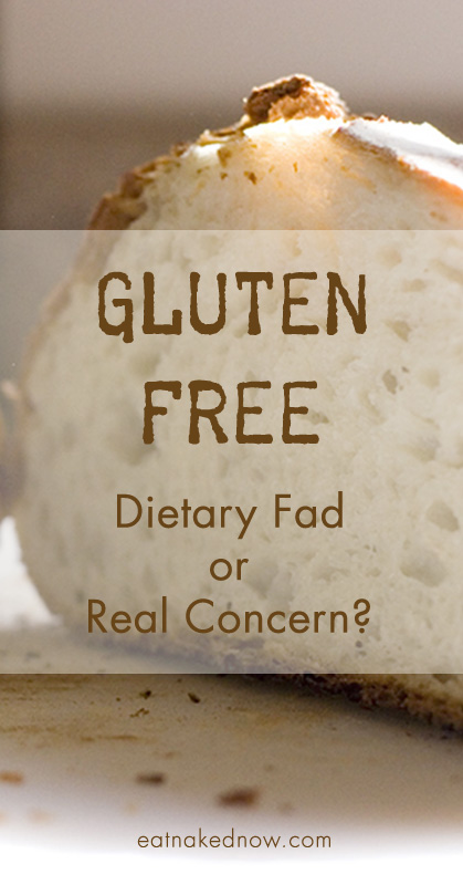 Gluten free: dietary fad or real health concern?   eatnakedkitchen.com