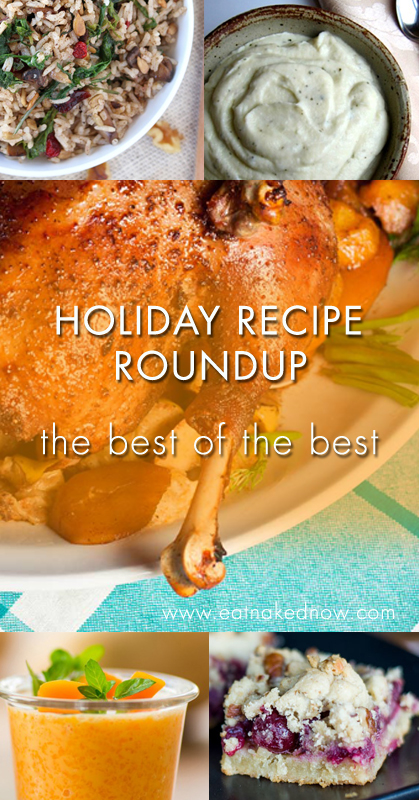 Holiday Recipe Roundup - the best of the best | eatnakedkitchen.com