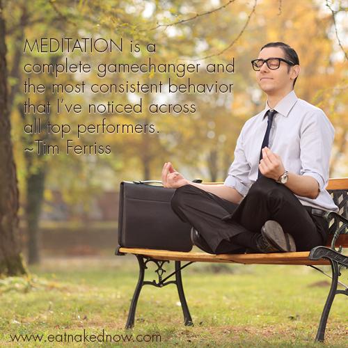 Meditation is a Game Changer | eatnakedkitchen.com