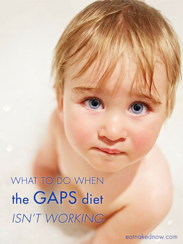 What to do when the GAPS diet isn't working | eatnakedkitchen.com